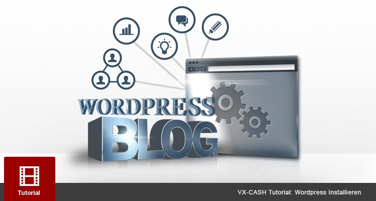 VX-CASH Tutorial: WordPress Installieren